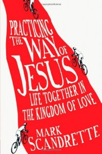 Practicing the Ways of Jesus: Life Together is the Kingdom of Love