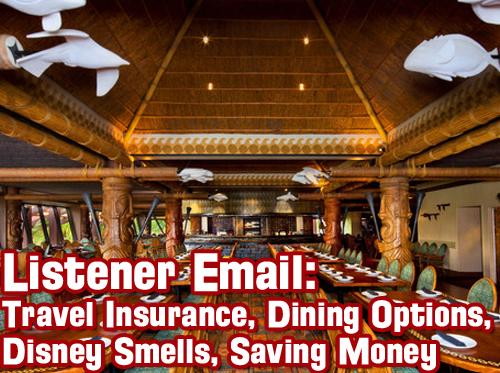 Travel insurance at Walt Disney World, Disney Smells, Disney dining options, saving money at Walt Disney World