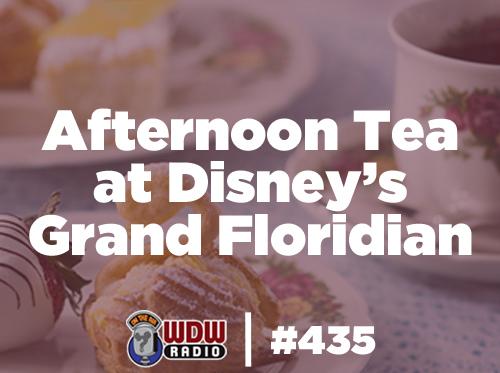 Afternoon-Tea-at-Disney's-Grand-Floridian-wdw-radio-lou-mongello