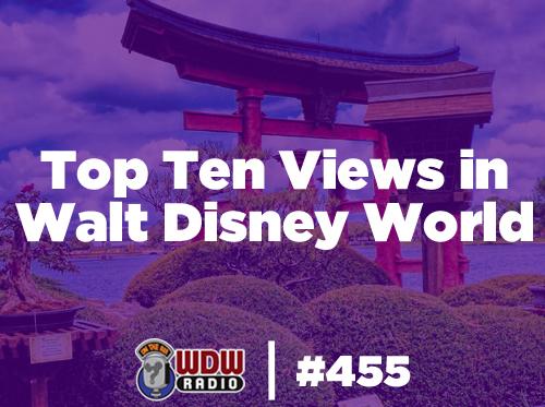 wdw-radio-455-Top-Ten-Views-in-Walt-Disney-World-lou-mongello