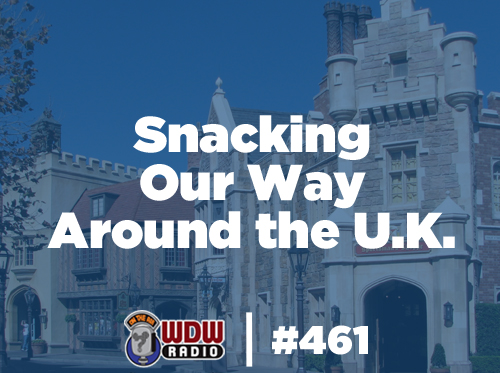 461-snacking-our-way-aounrd-uk-epcot-world-showcase-wdw-radio-mongello