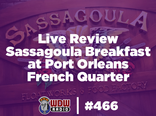 wdw-radio-466-live-review-sassagoula-breakfast-at-port-orleans-french-quarter-lou-mongello