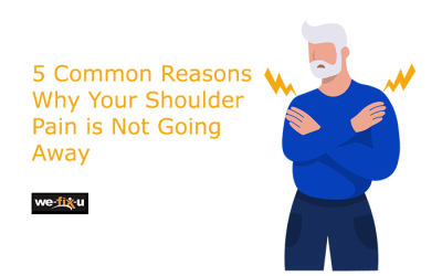 5 Common Reasons Why Your Shoulder Pain is Not Going Away