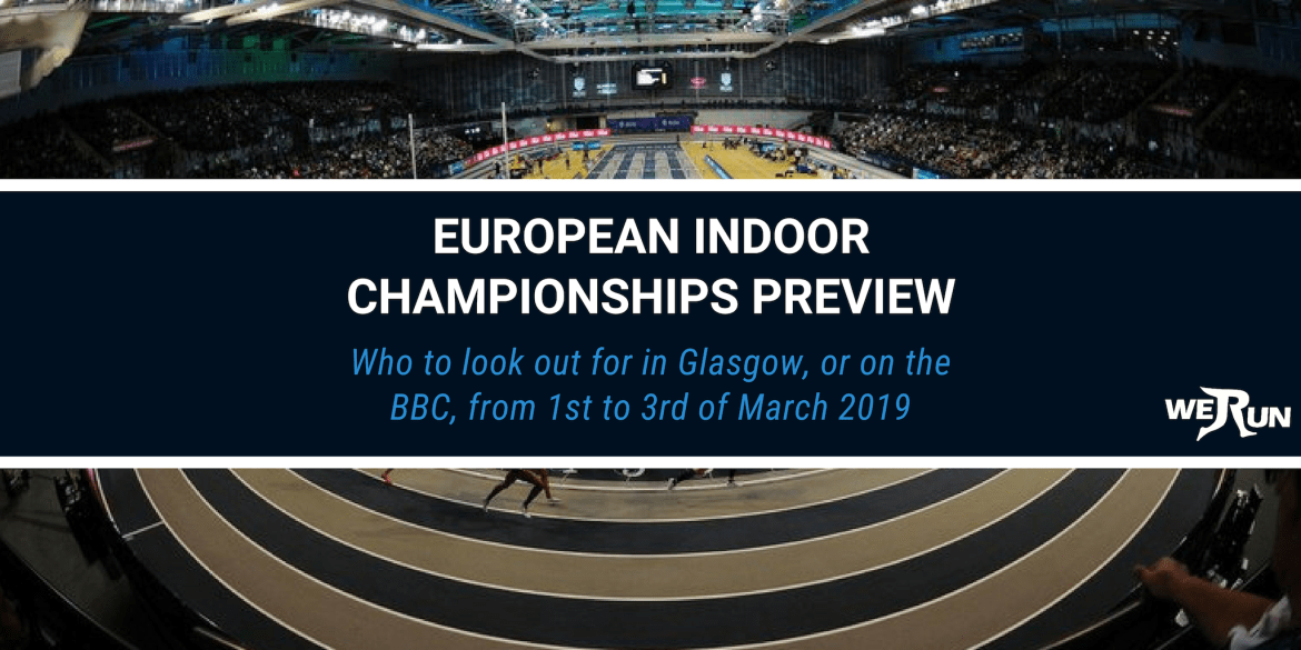 European Indoor Championships Preview 2019