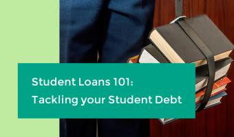 Student Loans 101: Tackling your Student Debt