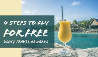 4 Steps to Fly for Free Using Travel Rewards