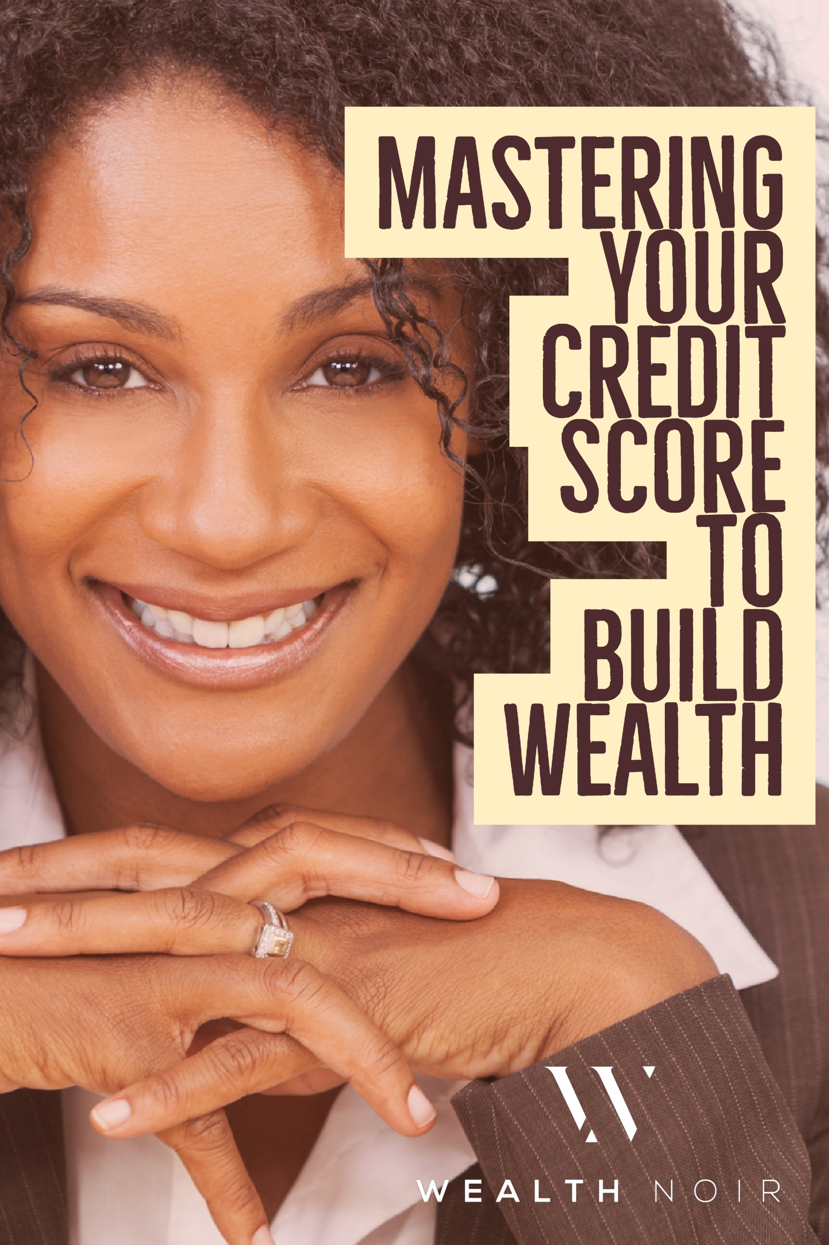 Mastering Your Credit Score to Build Wealth