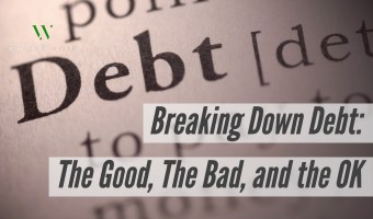 Breaking Down Debt: The Good, The Bad, and the OK