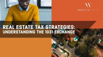 Real Estate Tax Strategies: Understanding the 1031 Exchange