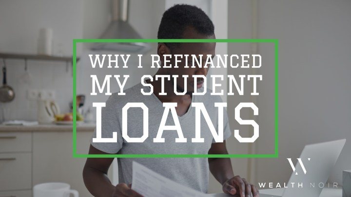 Why I Refinanced My Student Loans