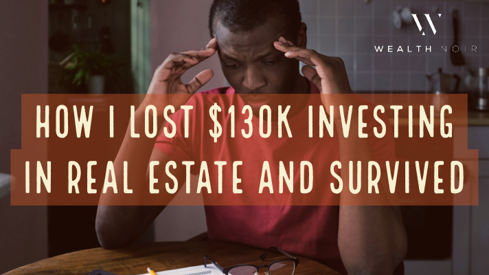 how i lost 130k investing in a rental property