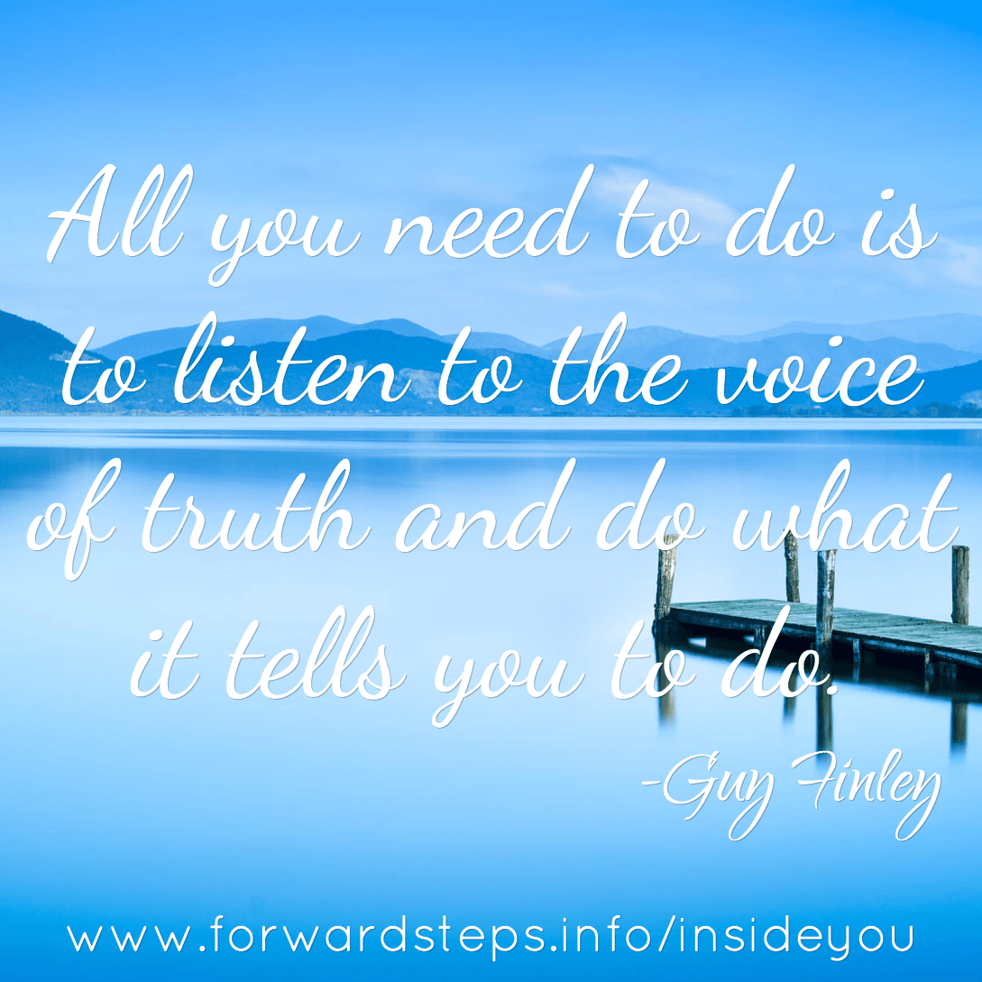 Listen To The Voice Of Truth And Do What It Tells You To Do