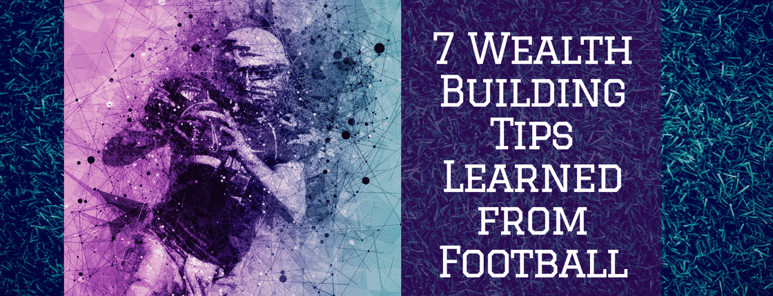 7 Wealth Building Tips Learned from Football