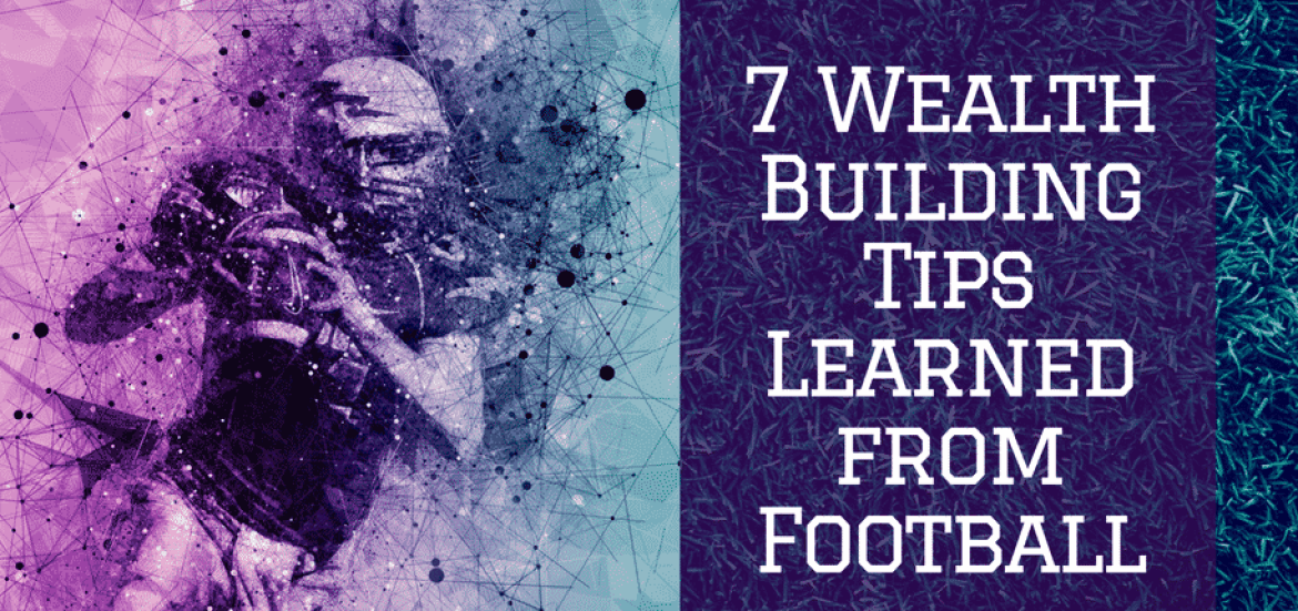7 Wealth Building Tips I Learned from Football
