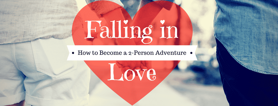 Falling in Love: How to Become a 2-Person Adventure.