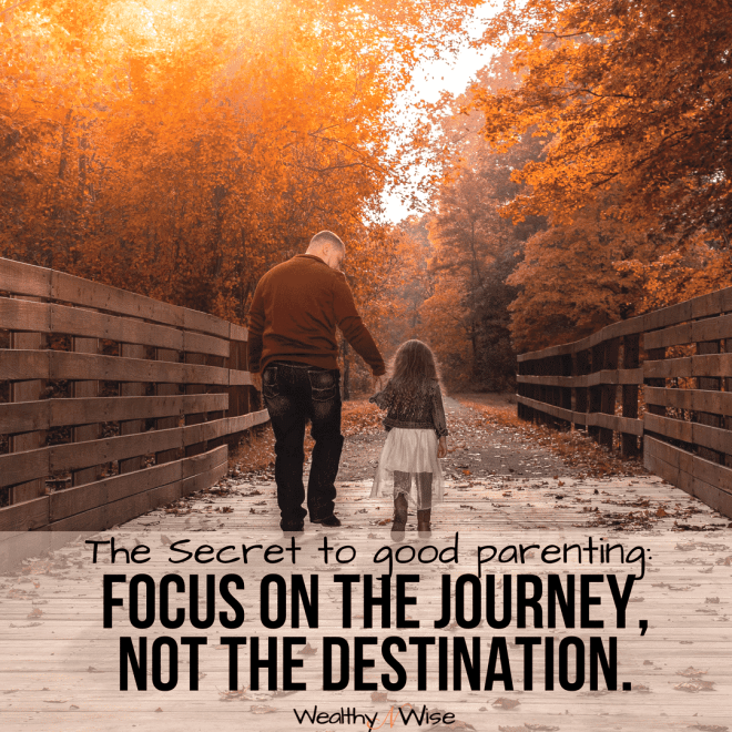 Parenting Advice Memes, Parenting Quotes The Secret to good parenting: Focus on the Journey, not the destination