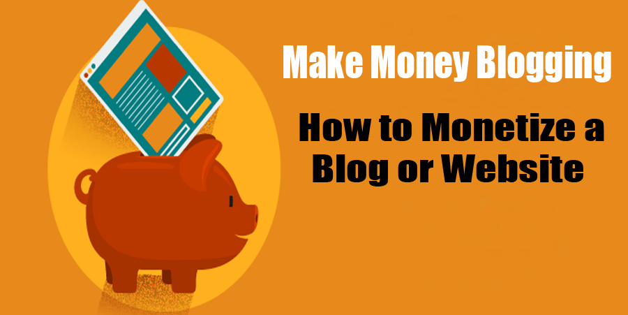 ToP 10 Ways To Monetize Your Blog that Makes $1,000