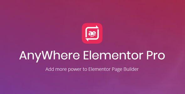 AnyWhere Elementor Pro 2.18.2 Nulled