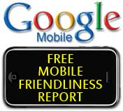 Free Google Mobile Friendliness Report