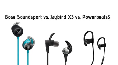 Bose Soundsport vs Jaybird X3 vs Powerbeats3