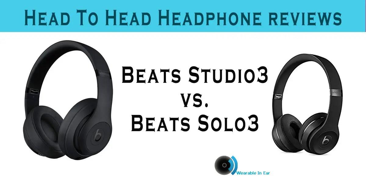 Beats Studio3 Vs Beats Solo3 Wireless Headphones Compared