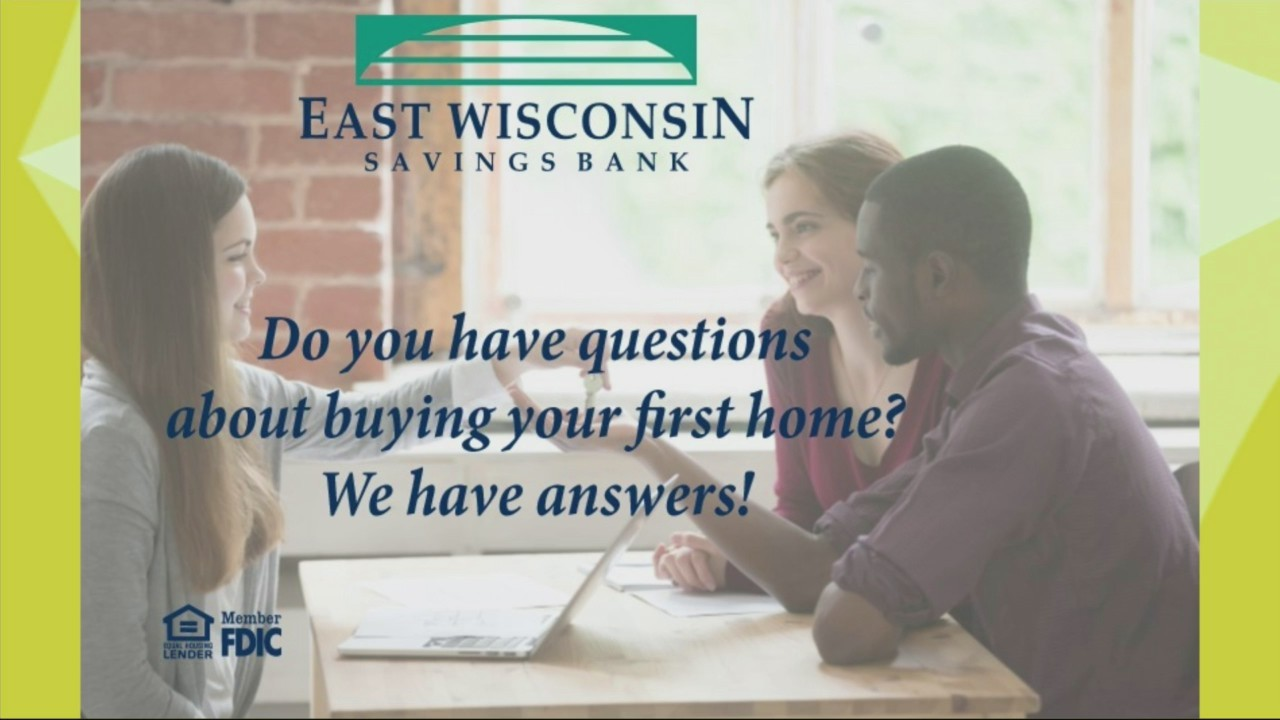 Buy Your First Home with East Wisconsin Savings Bank