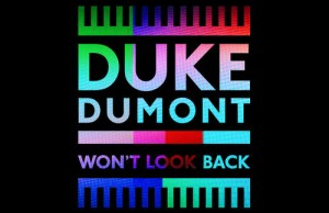 DUKE DUMONT WON'T LOOK BACK FREE DOWNLOAD MP3 ZIPPY ZIPPYSHARE FREEDOWNLOAD