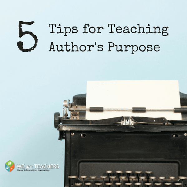 5 Tips for Teaching Author's Purpose