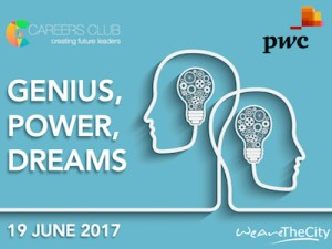 Genius, Power, Dreams - Unleash your inner genius | A WeAreTheCity Careers Club event @ PriceWaterhouseCoopers LLP | England | United Kingdom