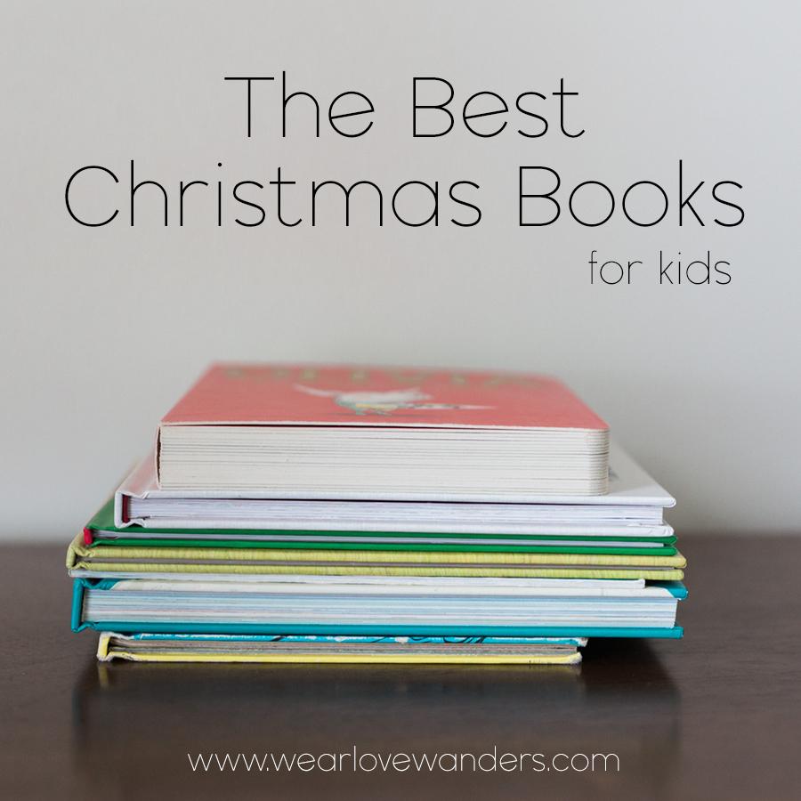 The best Christmas books for kids - Wear Love Wanders