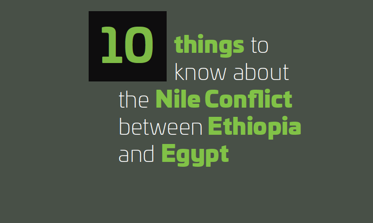 10 things to know about the Nile Conflict between Ethiopia and Egypt