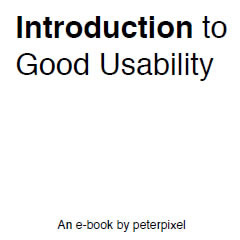 Introduction to Good Usability by Peter Pixel