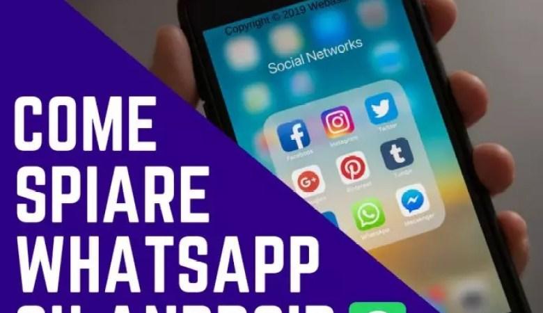 Come spiare whatsapp su Android