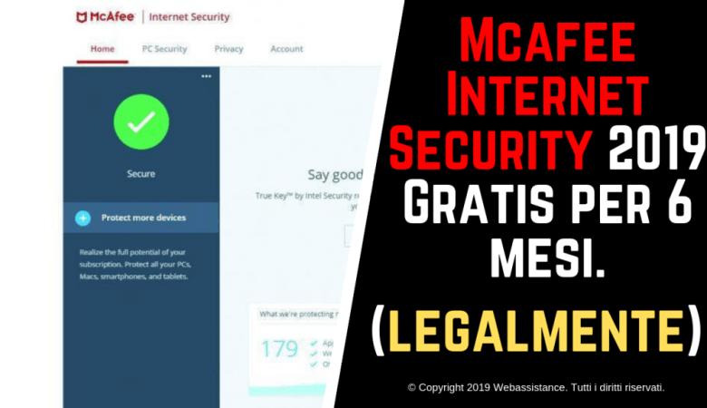 Mcafee Internet Security 2019 Gratis per 6 mesi (legalmente)