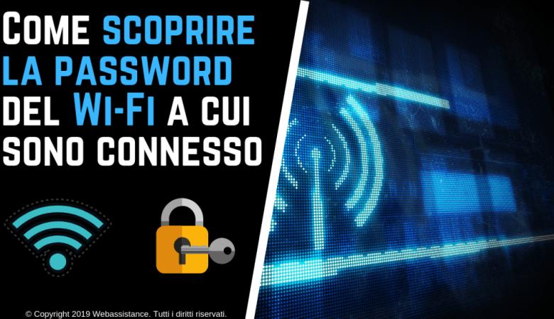 Come scoprire la password del Wi-Fi a cui sono connesso