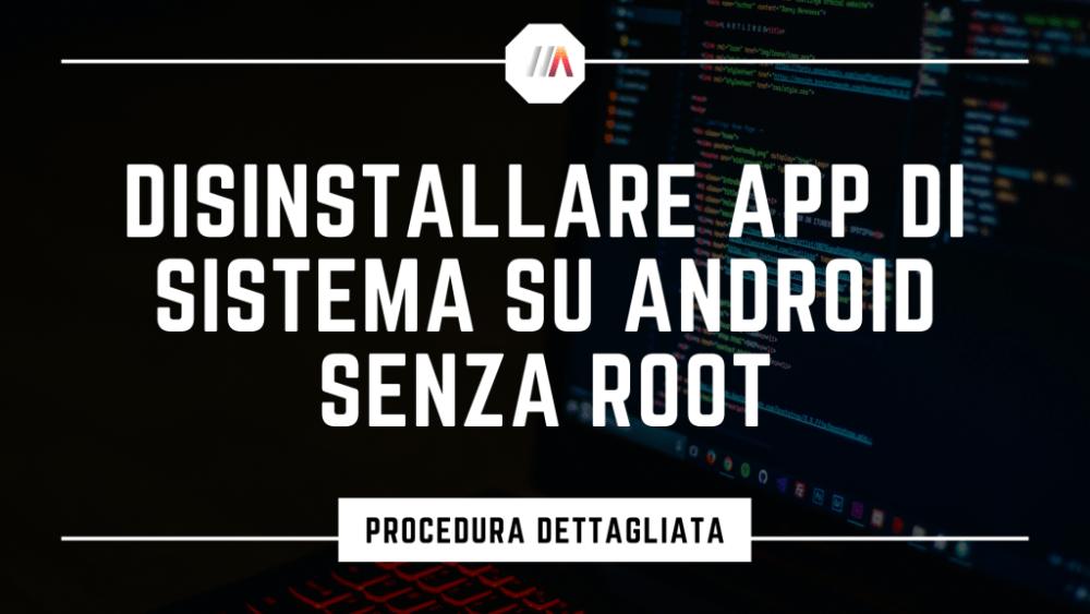 Disinstallare App di sistema