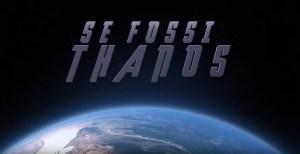 Avengers Endgame: il video parodia de iPantellas … se fossi Thanos