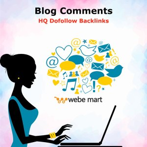 Boost Website Ranking with HQ Dofollow Blog Comments Backlinks