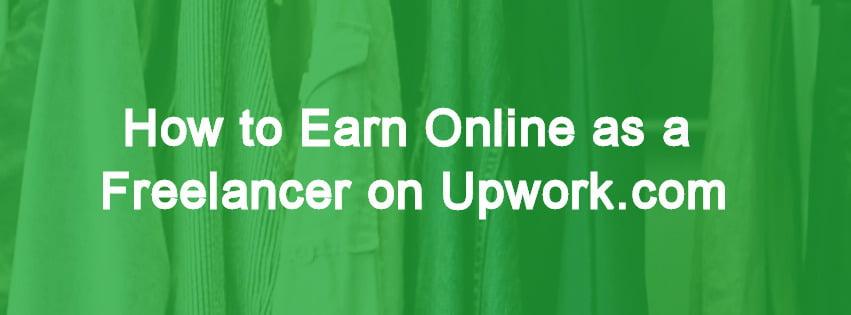 Earn online as a freelancer on Upwork
