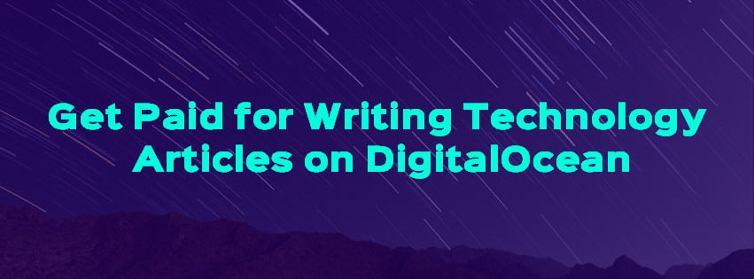 Get paid to write technology articles on DigitalOcean