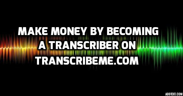 make money by transcribing on transcribeme