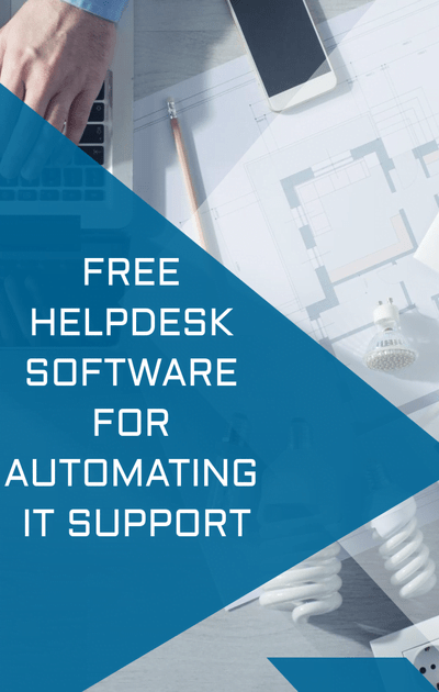6 Free Help Desk Software you can use to Automate IT Support