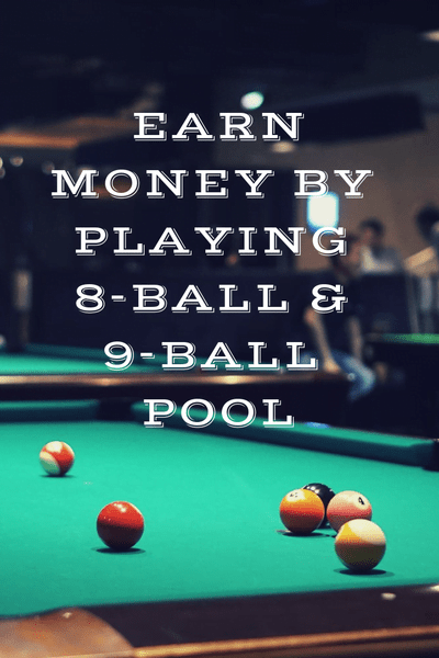 How To Earn Money By Playing 8 Ball And 9 Ball Pool
