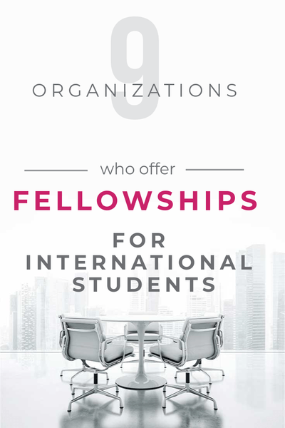 9 Organizations who offer Fellowships for International Students