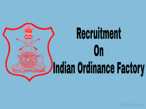 Indian Ordinance Factory Recruitment