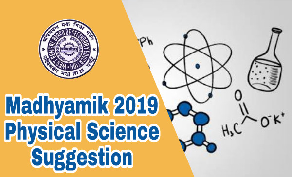 Madhyamik 2019 Physical Science Suggestion