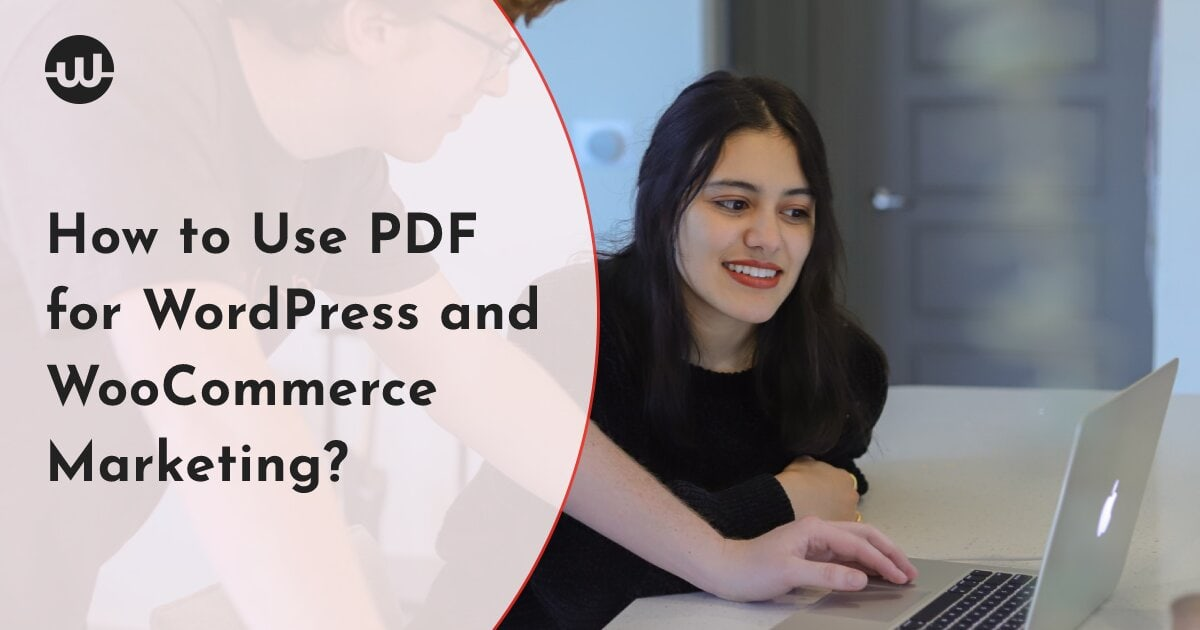 How to Use PDF for WordPress and WooCommerce Marketing?