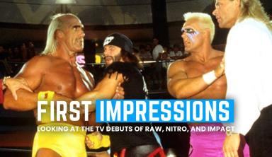 First Impressions: Looking At The Debuts Of Raw, Nitro And Impact (And What AEW Can Learn From Them)
