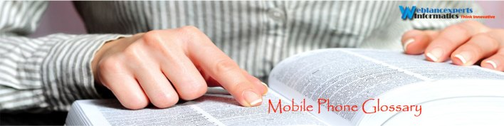 Glossary : Mobile Terminology
