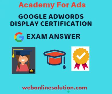 Google AdWords Display Certification Exam Answer